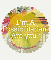 I'm a Possibilitarian. Are You?