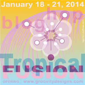Tropical Fusion, a blog-hop!