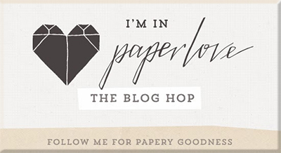Paper Love, the blog hop